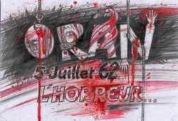 ORAN 5 JUILLET 1962 L'Horreur