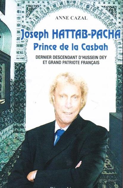 Joseph HATTAB-PACHA Prince de la Casbah --- Anne CAZAL