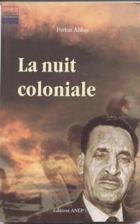La Nuit Coloniale Ferhat Abbas