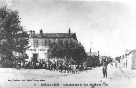 BOUKANEFIS - La Gendarmerie et la rue des Pieds-Noirs