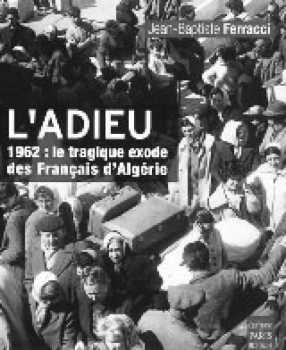 Le tragique exode des Pieds-Noirs et des Harkis en 1962