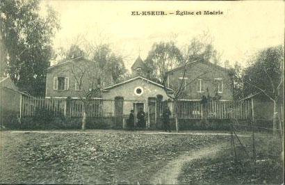 EL KSEUR  La Mairie et L'Eglise vers 1930