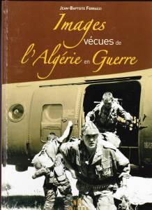 Photo-titre pour cet album: Images vécue de l'Algérie en Guerre  Jean-Baptiste FERRACCI