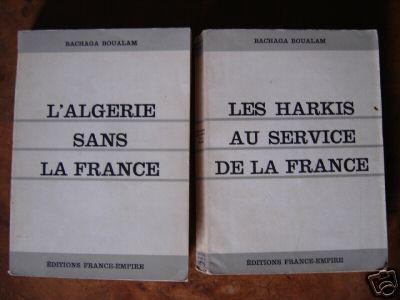 Bachaga BOUALEM  ---- les Harkis Sans la France les Harkis au Service de la France