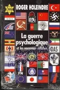 Roger HOLEINDRE  La Guerre Psychologique et les nouveaux collabos