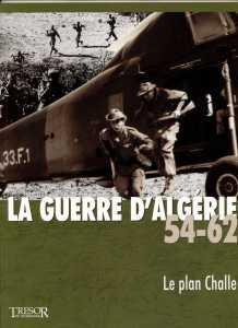TRESOR du PATRIMOINE LA GUERRE d'ALGERIE 1954-1962 Le Plan CHALLE