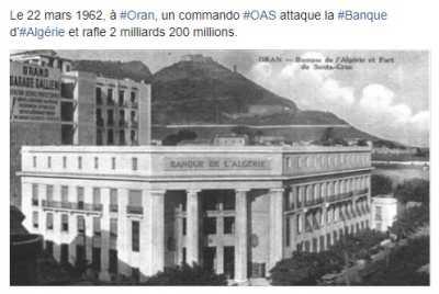 22 Mars 1962 ---- ORAN : Un commando OAS attaque la Banque d'ALGERIE et rafle 2 milliards 200 millions de francs
