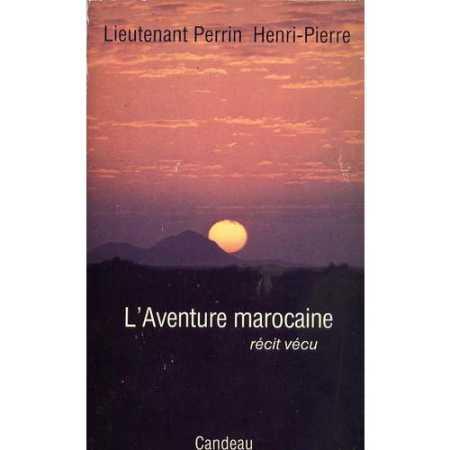 L'Aventure Marocaine du Lieutenant Henri-Pierre PERRIN
