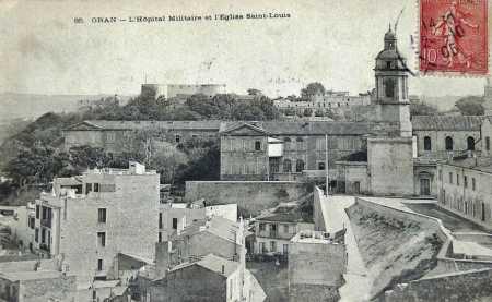 ORAN L'Hopital Militaire et l'Eglise SAINT-LOUIS
