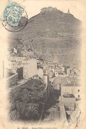ORAN - La Basse ville et Santa-Cruz