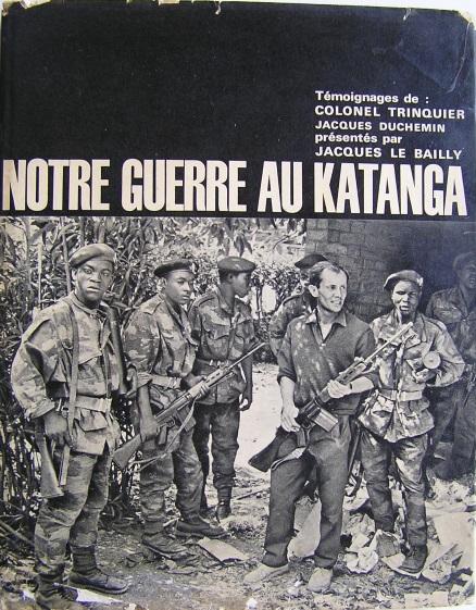 """Colonel TRINQUIER """"Notre guerre au KATANGA"""""""
