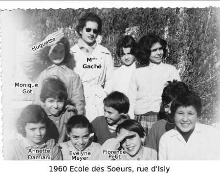 1960 - Ecole des Soeurs rue d'Isly ---- Huguette ? Mle GACHE Monique GOT Annette DAMIANI Evelyne MEYER Florence PETIT