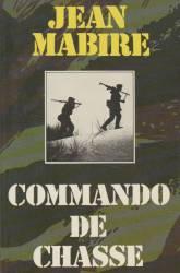 Photo-titre pour cet album: Commandos de Chasse - Jean MABIRE