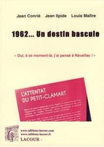 1962 - Un destin bascule Par Jean ILPIDE ----    Site Internet