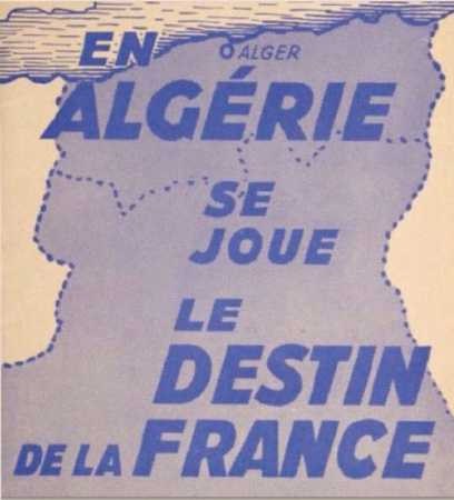 En ALGERIE se joue le destin de la FRANCE