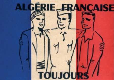 ALGERIE FRANCAISE TOUJOURS